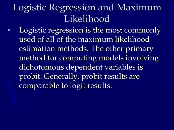 Logistic Regression and Maximum Likelihood
