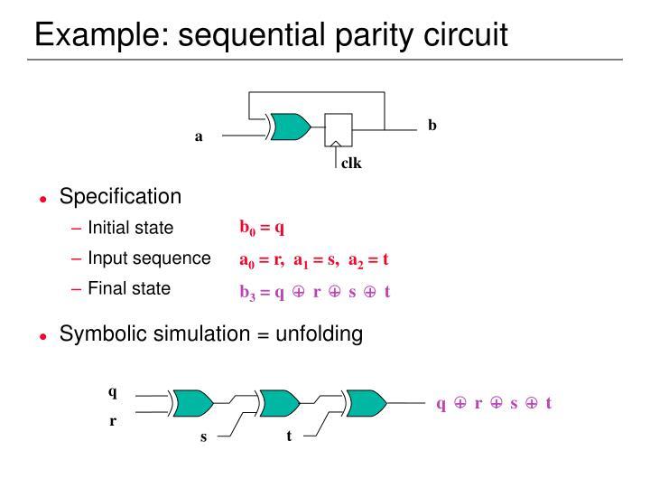 Example: sequential parity circuit
