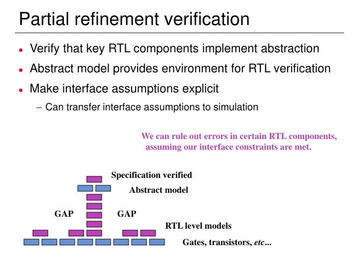 Partial refinement verification