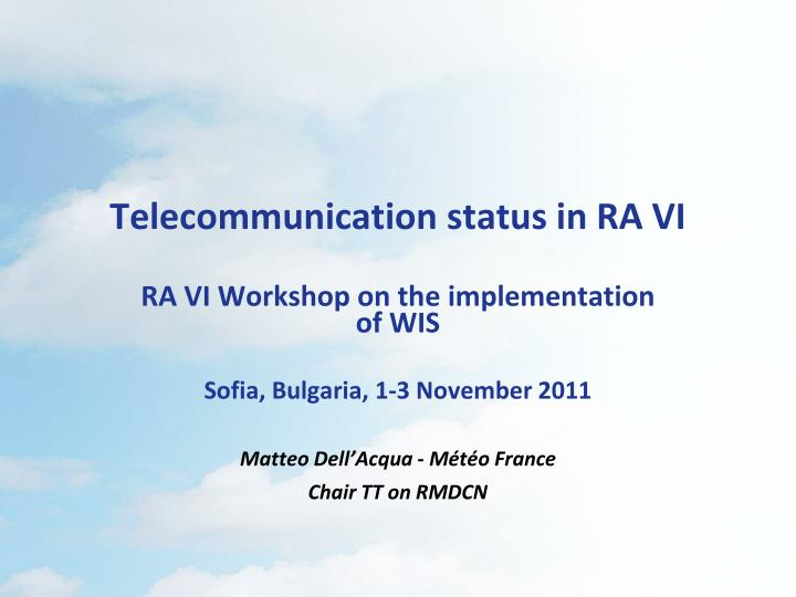Telecommunication status in ra vi
