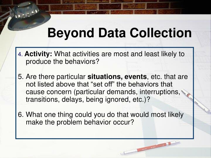 Beyond Data Collection