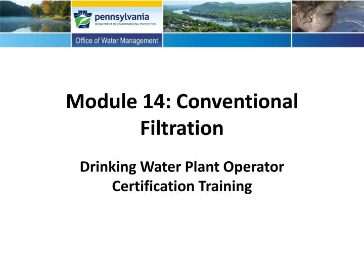 Module 14 conventional filtration