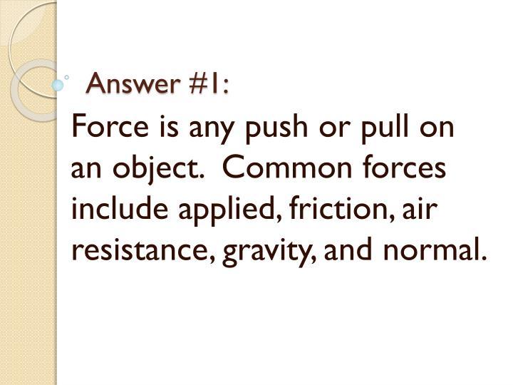 Answer #1: