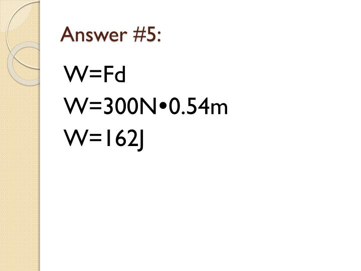 Answer #5: