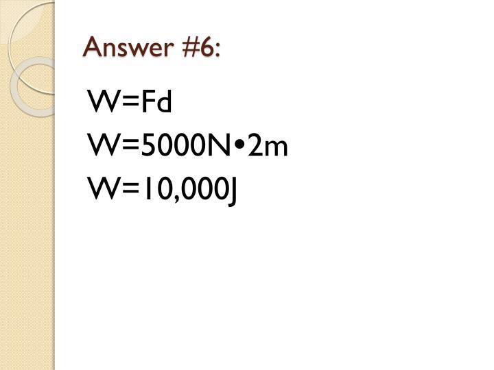 Answer #6: