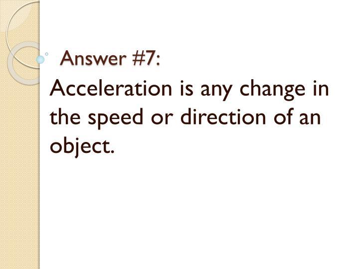 Answer #7: