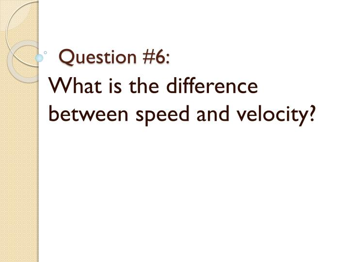 Question #6: