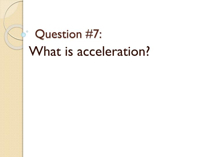Question #7: