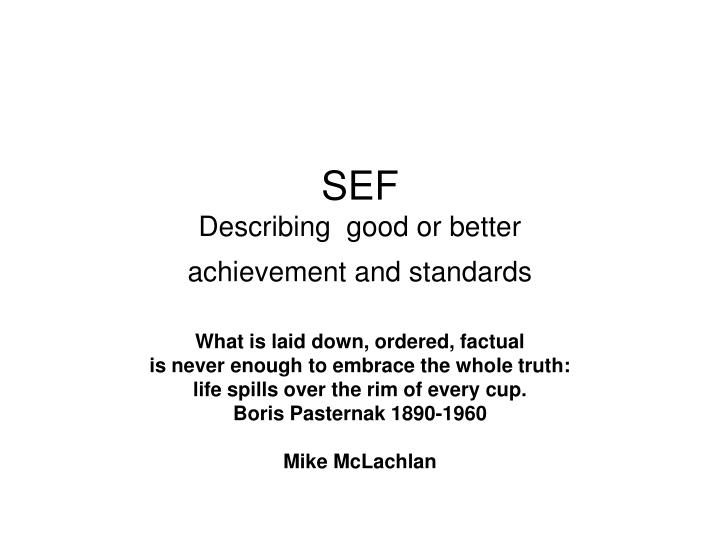 Sef describing good or better achievement and standards