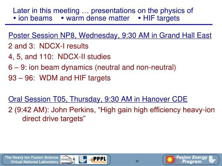 Later in this meeting … presentations on the physics of