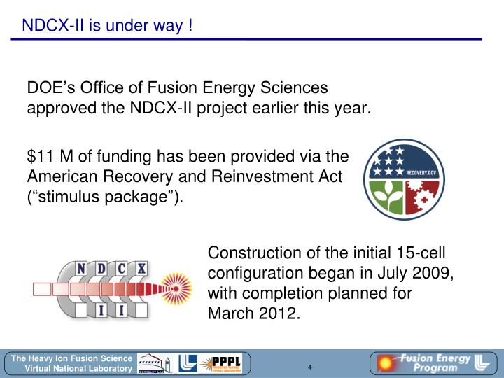 DOE's Office of Fusion Energy Sciences approved the NDCX-II project earlier this year.