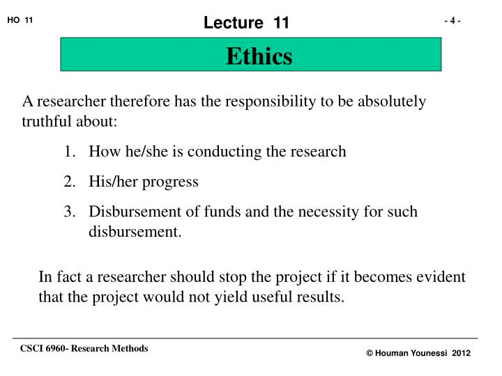 A researcher therefore has the responsibility to be absolutely truthful about: