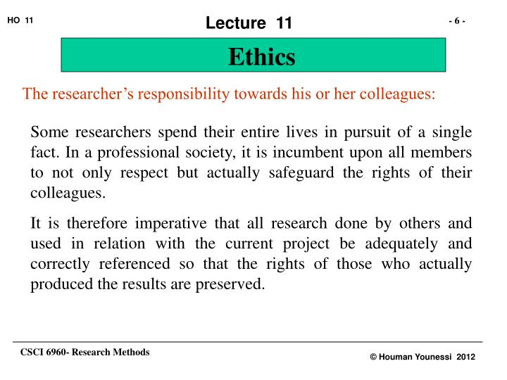 The researcher's responsibility towards his or her colleagues: