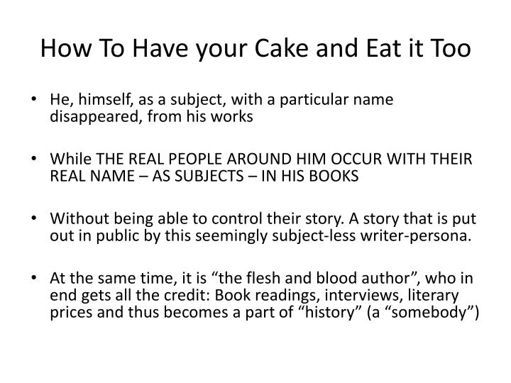 How To Have your Cake and Eat it Too