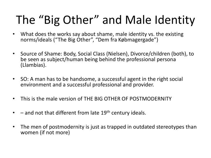 "The ""Big Other"" and Male Identity"