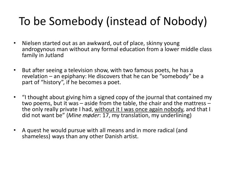 To be somebody instead of nobody