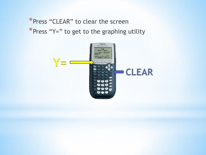 "Press ""CLEAR"" to clear the screen"