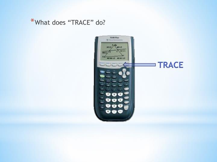 "What does ""TRACE"" do?"