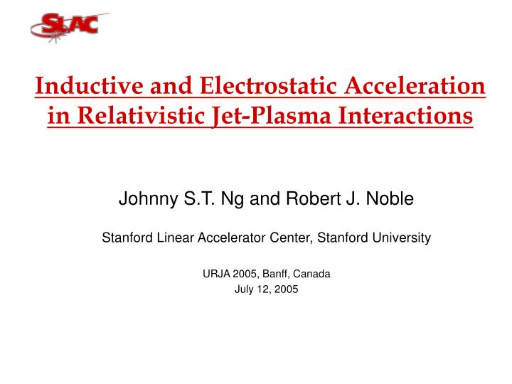 Inductive and electrostatic acceleration in relativistic jet plasma interactions