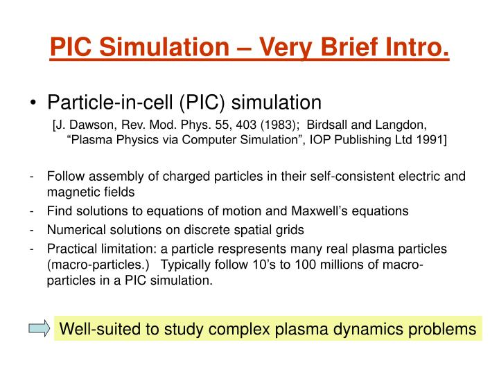 PIC Simulation – Very Brief Intro.