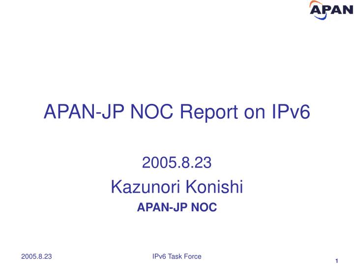APAN-JP NOC Report on IPv6