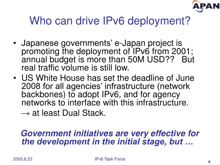 Who can drive IPv6 deployment?