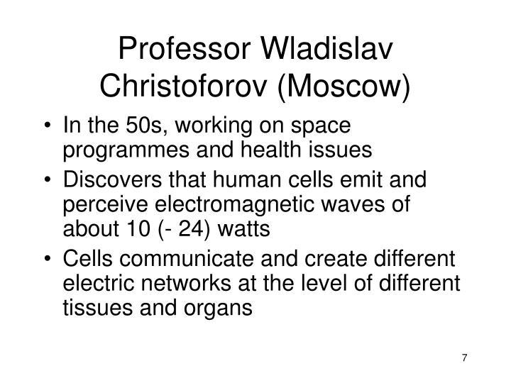 Professor Wladislav Christoforov (Moscow)