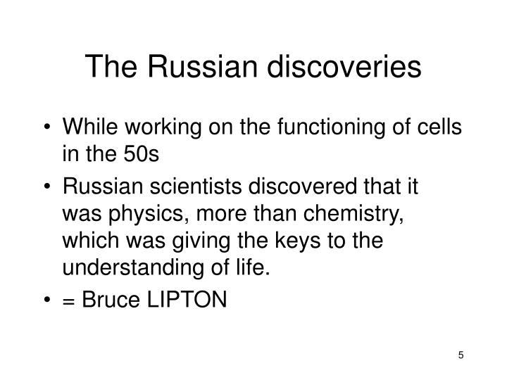 The Russian discoveries