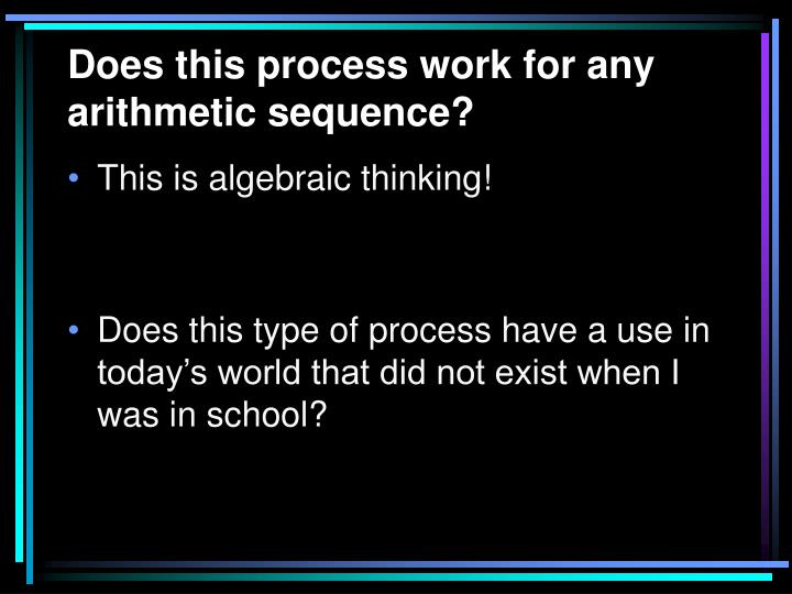Does this process work for any arithmetic sequence?