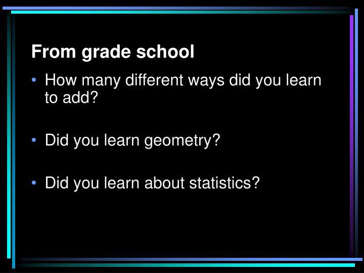 From grade school