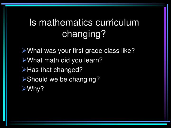 Is mathematics curriculum changing?