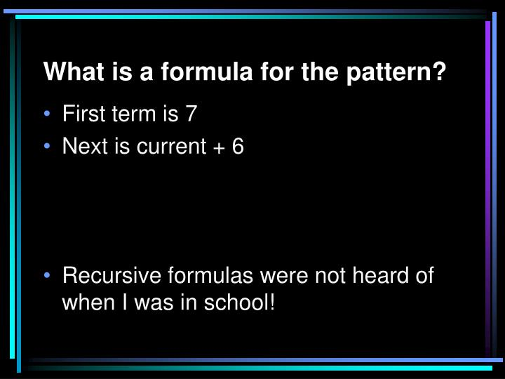 What is a formula for the pattern?