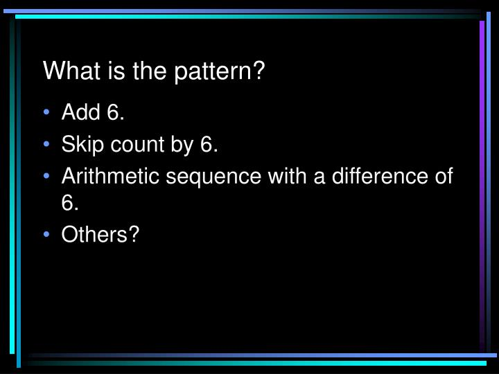 What is the pattern?