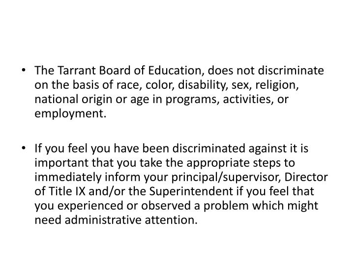The Tarrant Board of Education, does not discriminate on the basis of race, color, disability, sex, religion, national origin or age in programs, activities, or employment.
