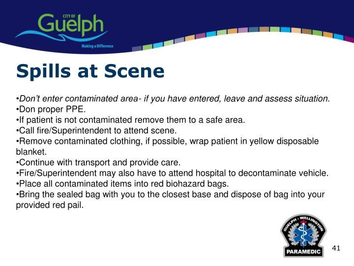 Spills at Scene