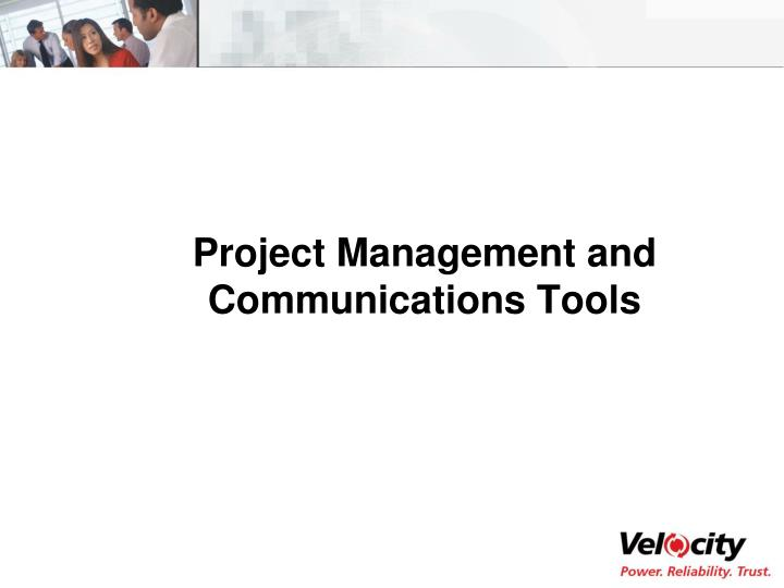 Project Management and Communications Tools