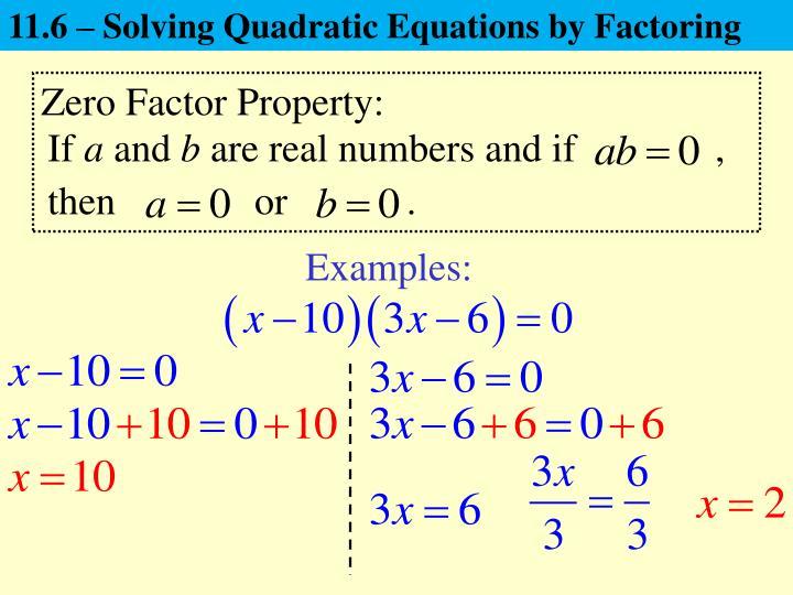 11.6 – Solving Quadratic Equations by Factoring