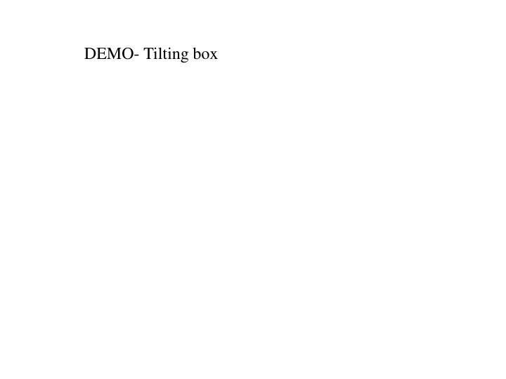 DEMO- Tilting box