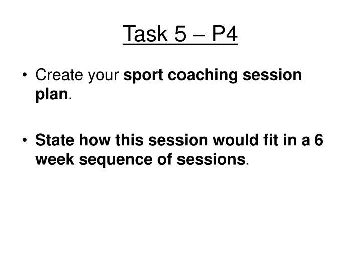 Task 5 – P4