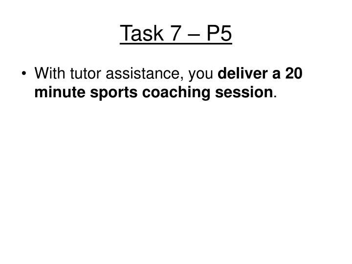 Task 7 – P5