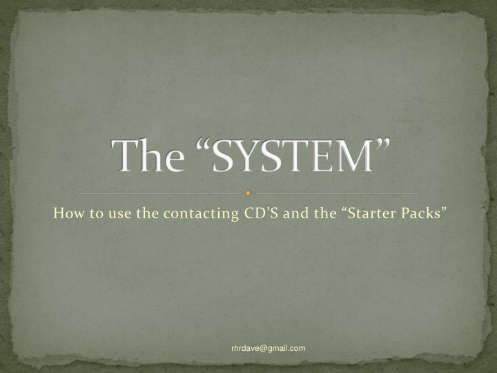"The ""SYSTEM"""