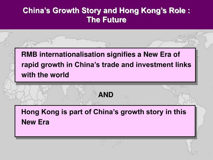 China's Growth Story and Hong Kong's Role :