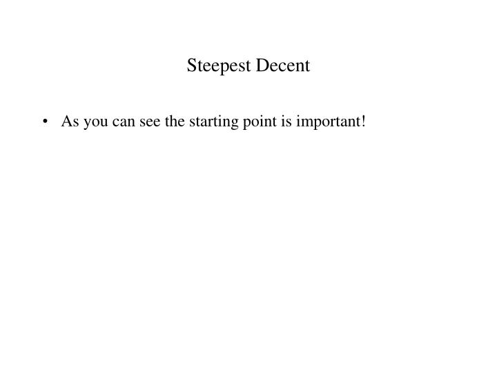 Steepest Decent