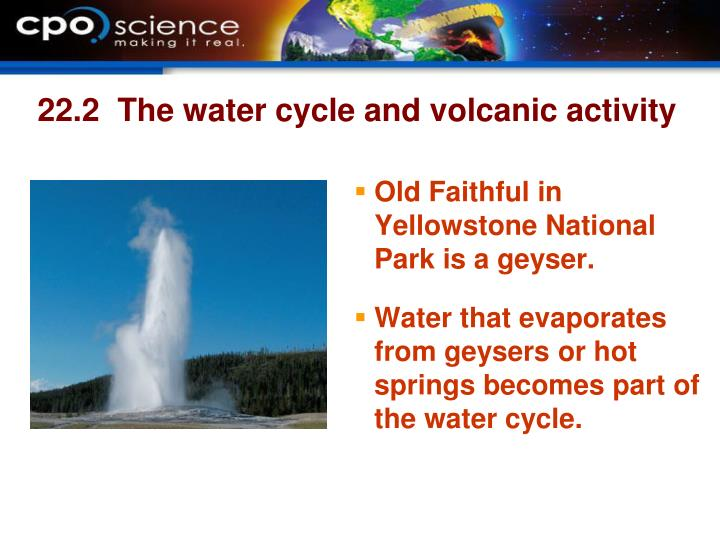 Old Faithful in Yellowstone National Park is a geyser.
