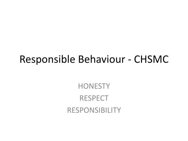 responsible behaviour chsmc