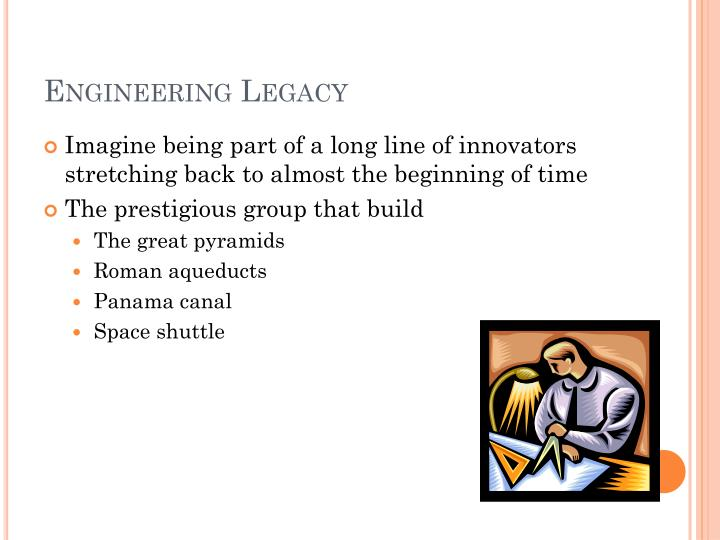 Engineering Legacy