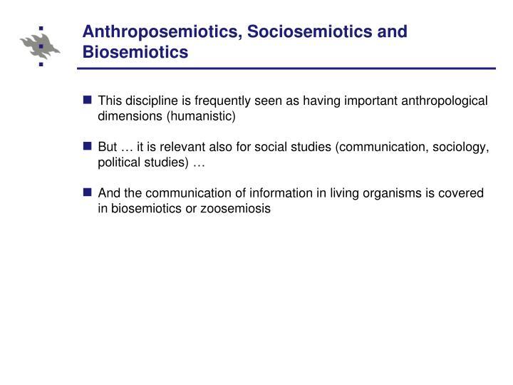 Anthroposemiotics, Sociosemiotics and Biosemiotics