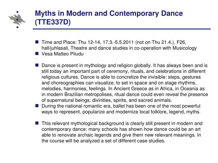 Myths in Modern and Contemporary Dance (TTE337D)