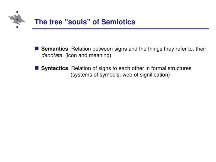 "The tree ""souls"" of Semiotics"