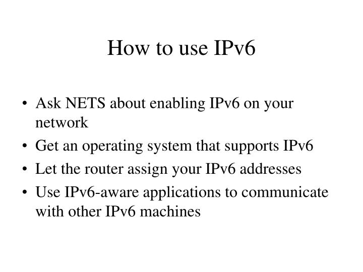 How to use IPv6